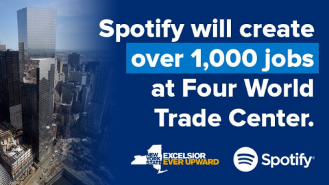 SPOTIFY CREATING 1,000 JOBS IN NEW YORK AS IT MOVES TO FOUR WORLD TRADE CENTER
