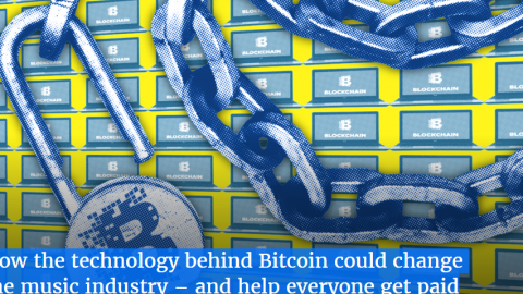 How the technology behind Bitcoin could change the music industry – and help everyone get paid