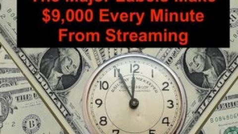 The Major Labels Make $9000 Every Minute From Streaming